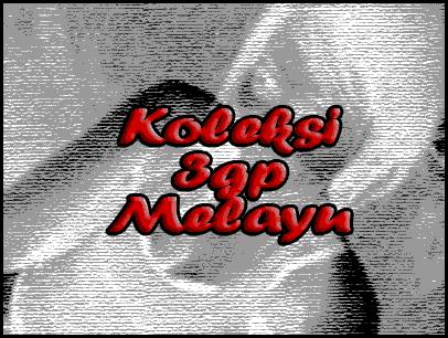 Koleksi 3gp Melayu